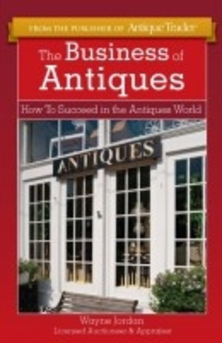 "Check out Wayne Jordan's book ""The Business of Antiques"" - available at Krausebooks.com and other booksellers nationwide."