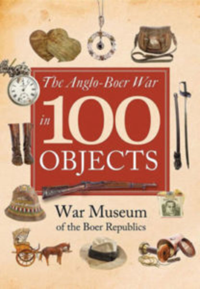 The Anglo Boer War in 100 Objects
