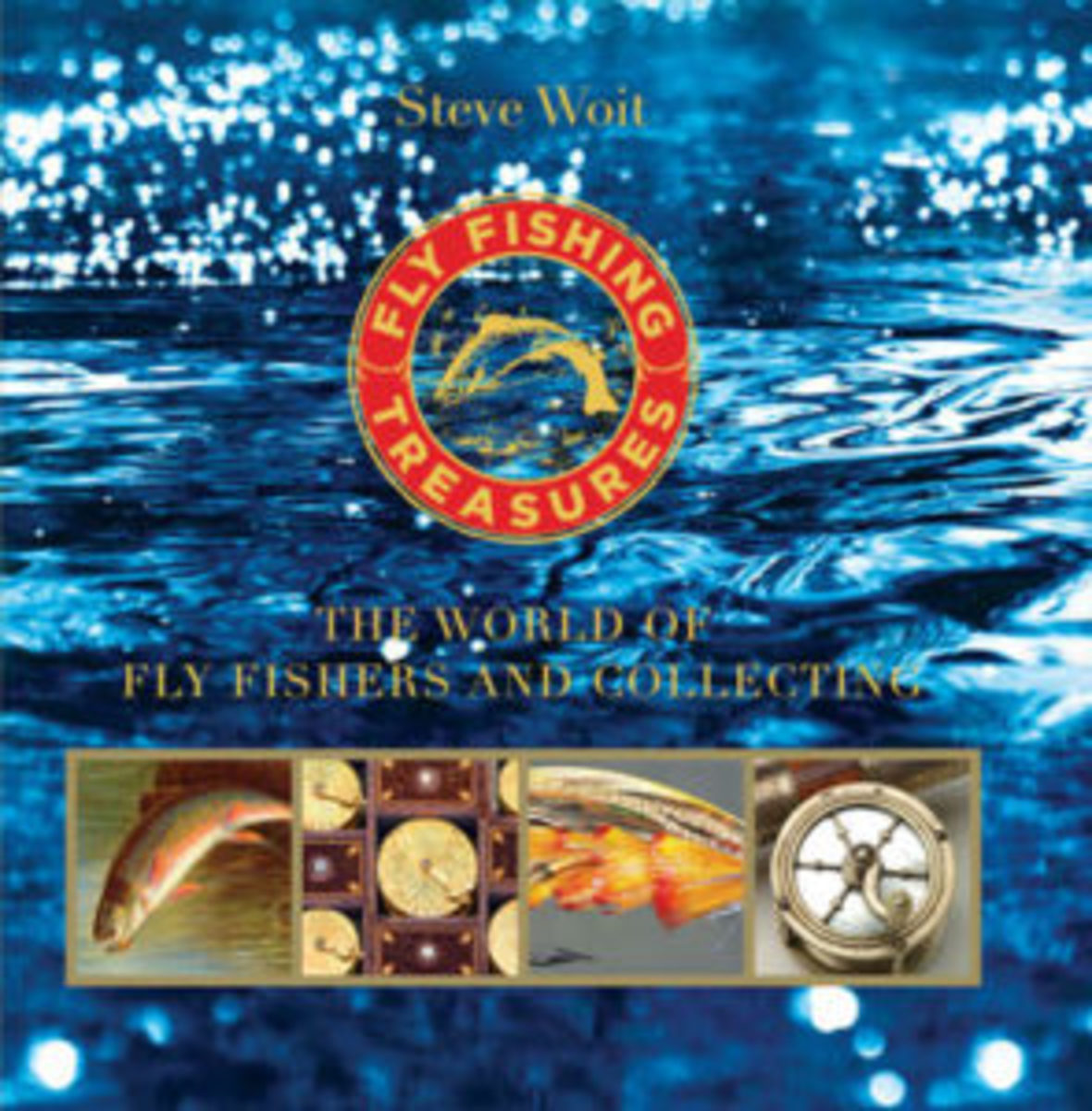 Fly Fishing Treasures: The World of Fly Fishers and Collecting