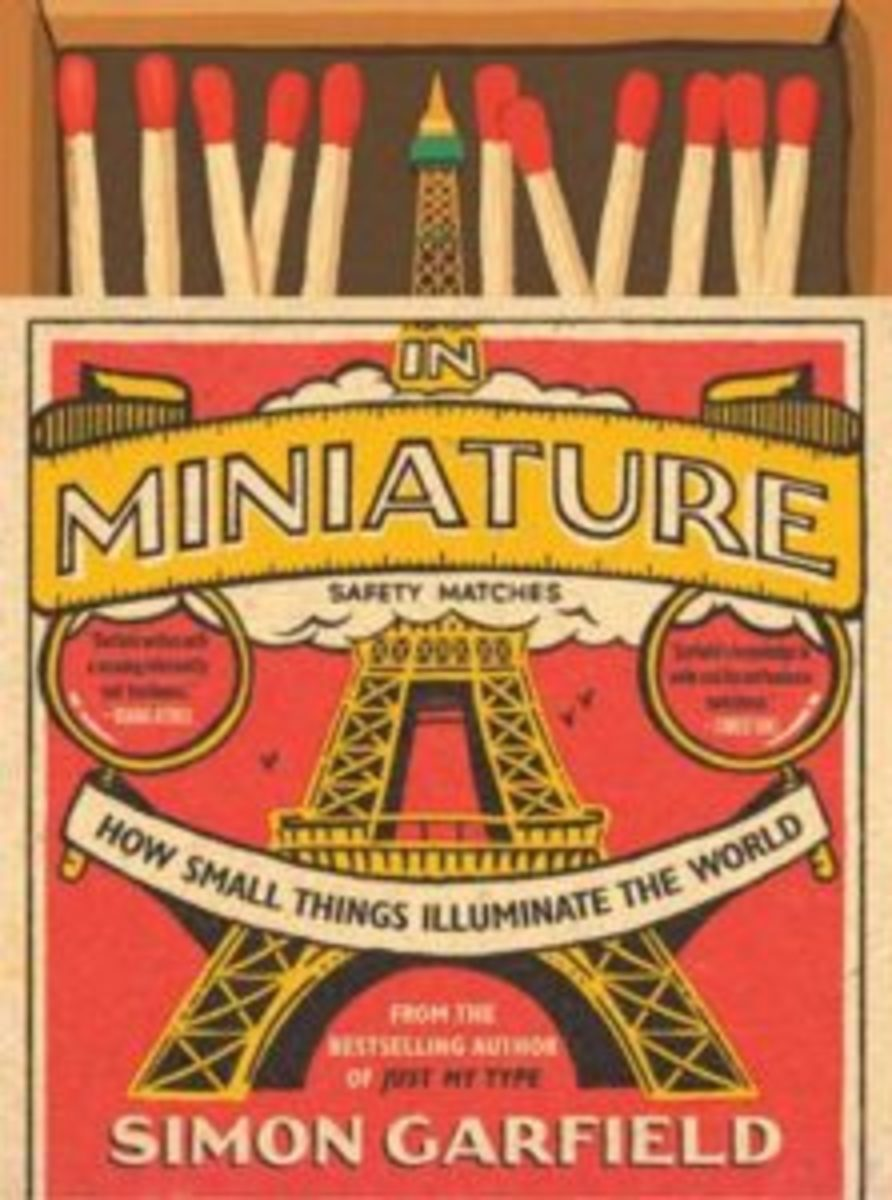 In Miniature: How Small Things Illuminate The World, by Simon Garfield, Atria Books, hardcover, 256 pages, $25.