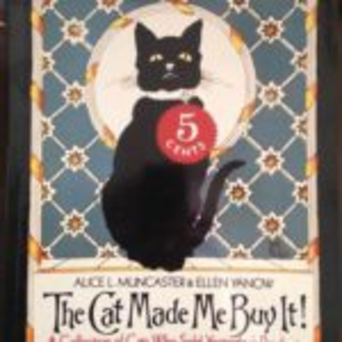 "Margaret Carpenter and Alice Muncaster will be presenting the talk entitled ""The Cat Made Me Buy It!"" on Thursday, July 25 at the Antique Advertising Association of America's annual convention."