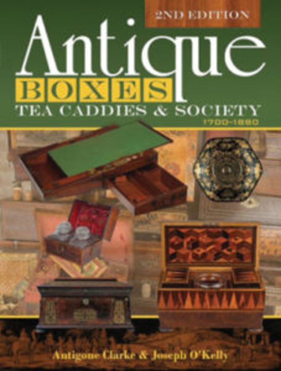 "Antique Boxes, Tea Caddies & Society, 1700-1880, 2nd Ed., by Antigone Clark & Joseph O'Kelly, 9"" x 12"", hardcover w/dustjacket, Schiffer Publishing, schifferbooks.com, 2018, 384 pp., $95."