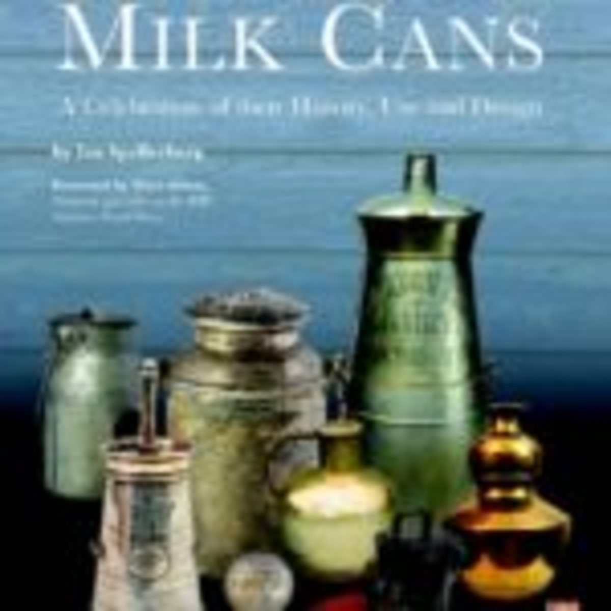 Ian Spellerberg, Milk Cans: A Celebration of their History, Use, and Design, Appley Valley, Minn.: Astragal Press, a division of Rowman & Littlefield, 2018. https://bit.ly/2JMjc2W