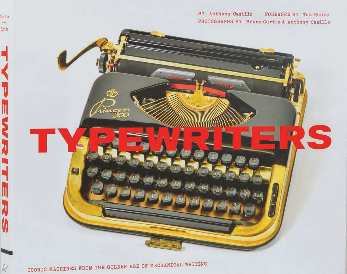 "Typewriters: Iconic Machines From The Golden Age of Mechanical Writing by Anthony ""Tony"" Casillo"
