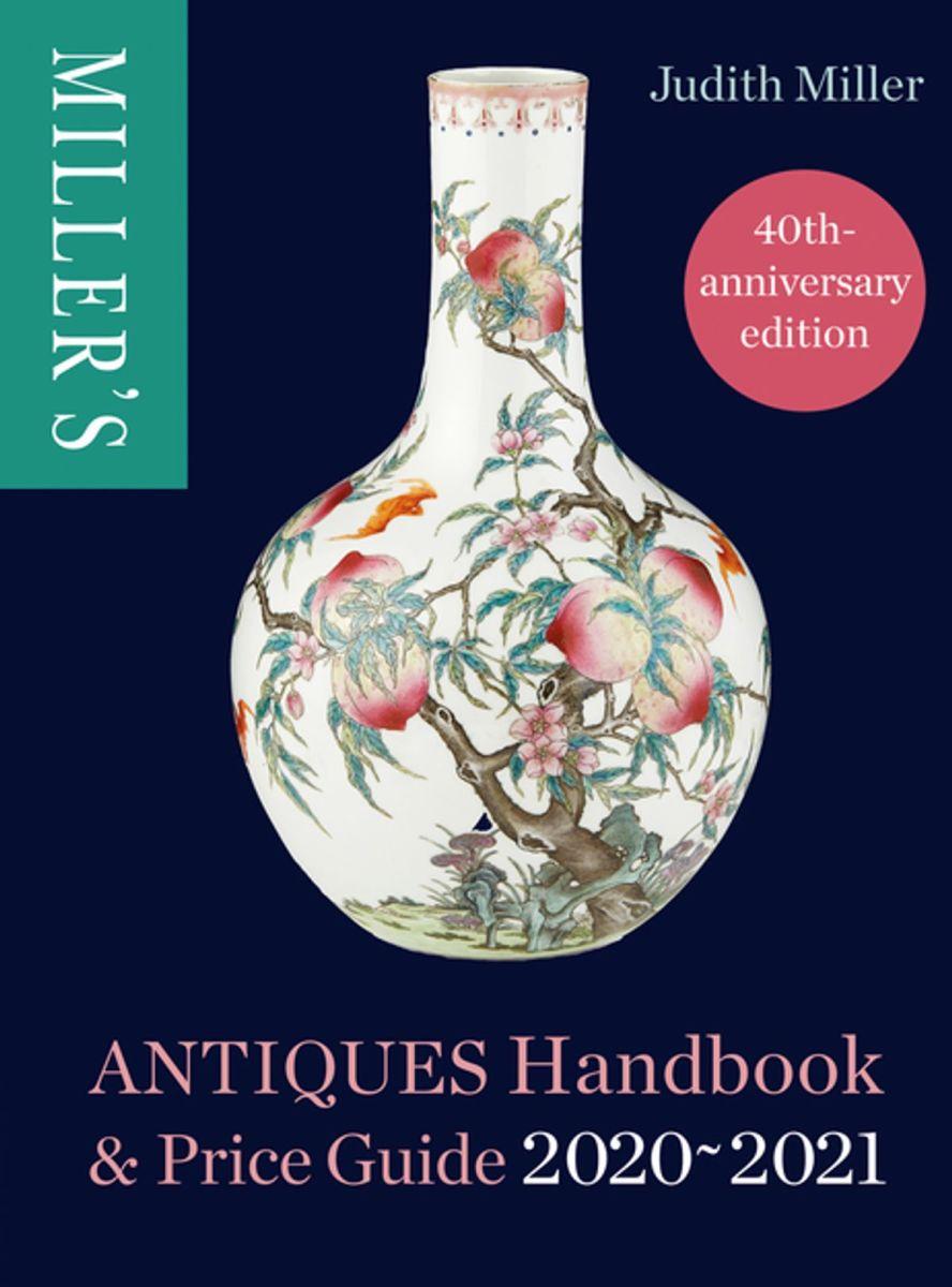 Miller's Antiques Handbook & Price Guide 2020/2021.